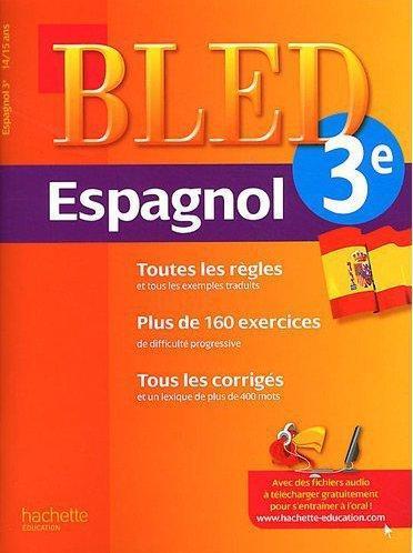 CAHIER BLED - ESPAGNOL 3E - 14-15 ANS BESSAIS CABALLERO AN HACHETTE