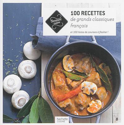 100 RECETTES CLASSIQUES DE LA CUISINE FRANCAISE XXX Hachette Pratique