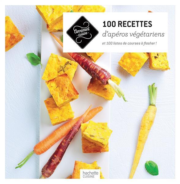 100 RECETTES D'APEROS VEGETARIENS