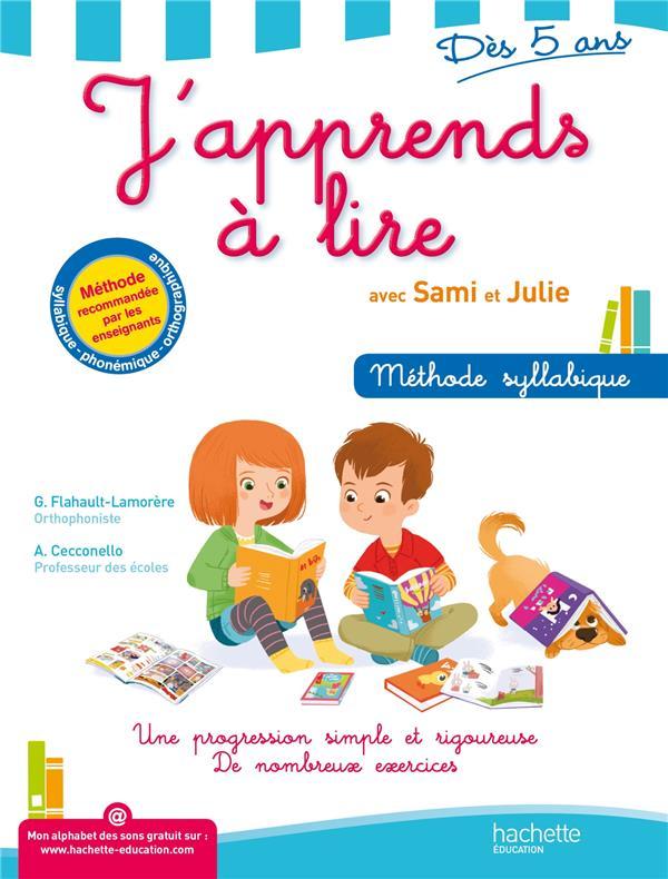 J'APPRENDS A LIRE AVEC SAMI ET JULIE FLAHAULT-LAMORERE Hachette Education
