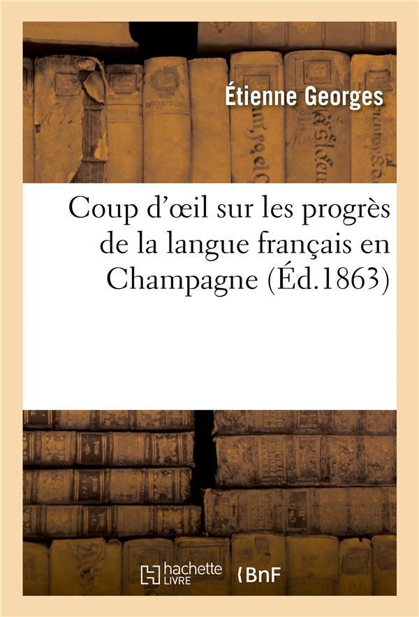 COUP D'OEIL SUR LES PROGRES DE LA LANGUE FRANCAIS EN CHAMPAGNE ETIENNE, GEORGES HACHETTE
