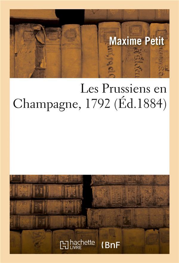 LES PRUSSIENS EN CHAMPAGNE, 1792 PETIT M. HACHETTE