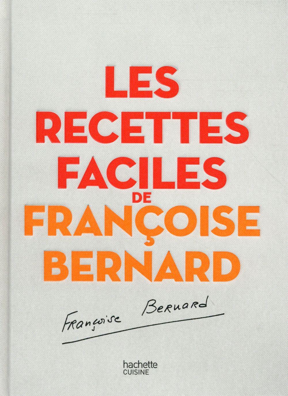 LES RECETTES FACILES DE FRANCO BERNARD FRANCOISE Hachette Pratique