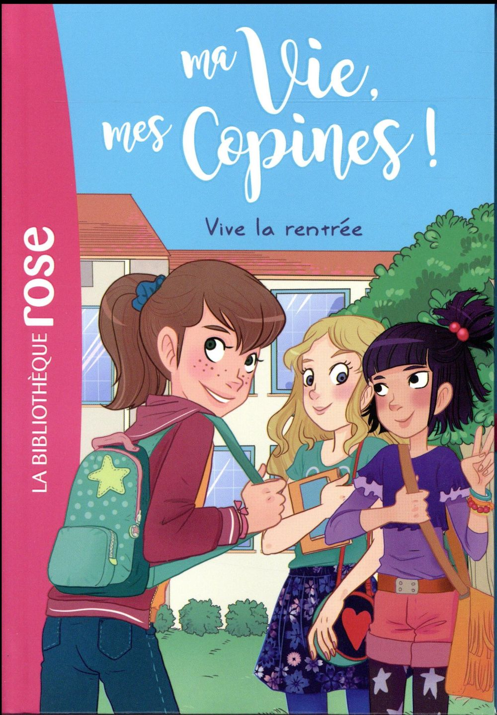 MA VIE, MES COPINES - T01 - MA VIE, MES COPINES 01 - VIVE LA RENTREE ! KALENGULA CATHERINE Hachette Jeunesse