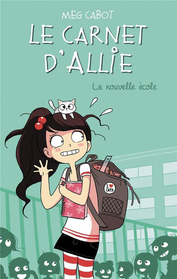 LE CARNET D'ALLIE T.2  -  LA NOUVELLE ECOLE