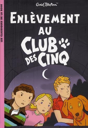 LE CLUB DES CINQ 15 - ENLEVEMENT AU CLUB DES CINQ BLYTON-E HACHETTE