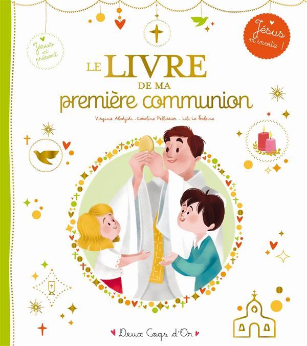 LE LIVRE DE MA PREMIERE COMMUNION Aladjidi Virginie Deux coqs d'or