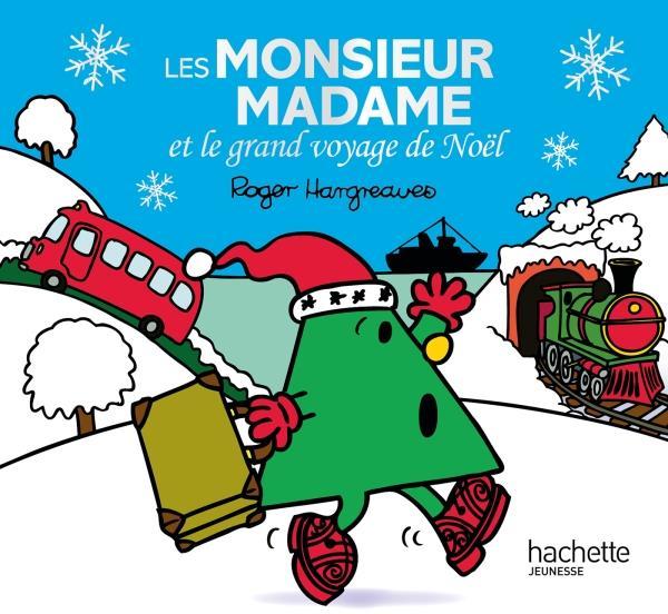 LES MONSIEUR MADAME ET LE GRAND VOYAGE DE NOEL Hargreaves Adam Hachette Jeunesse