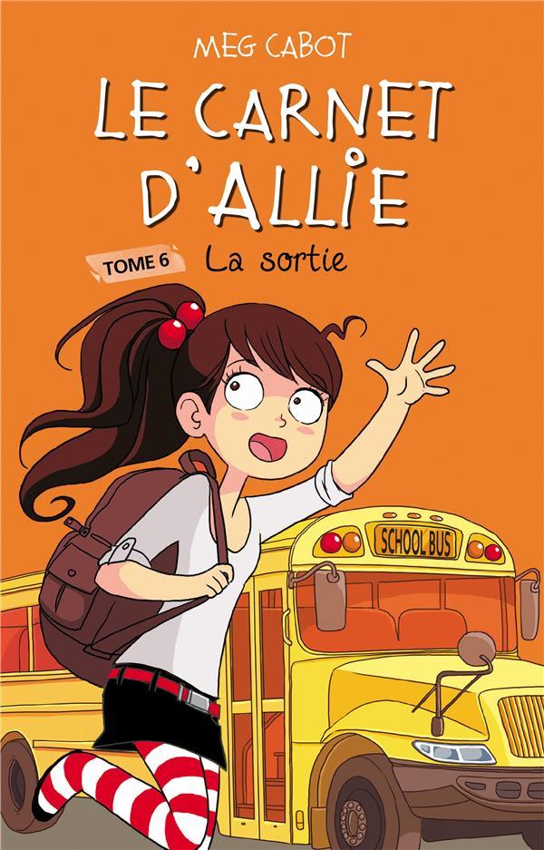 LE CARNET D'ALLIE - LA SORTIE Cabot Meg Hachette