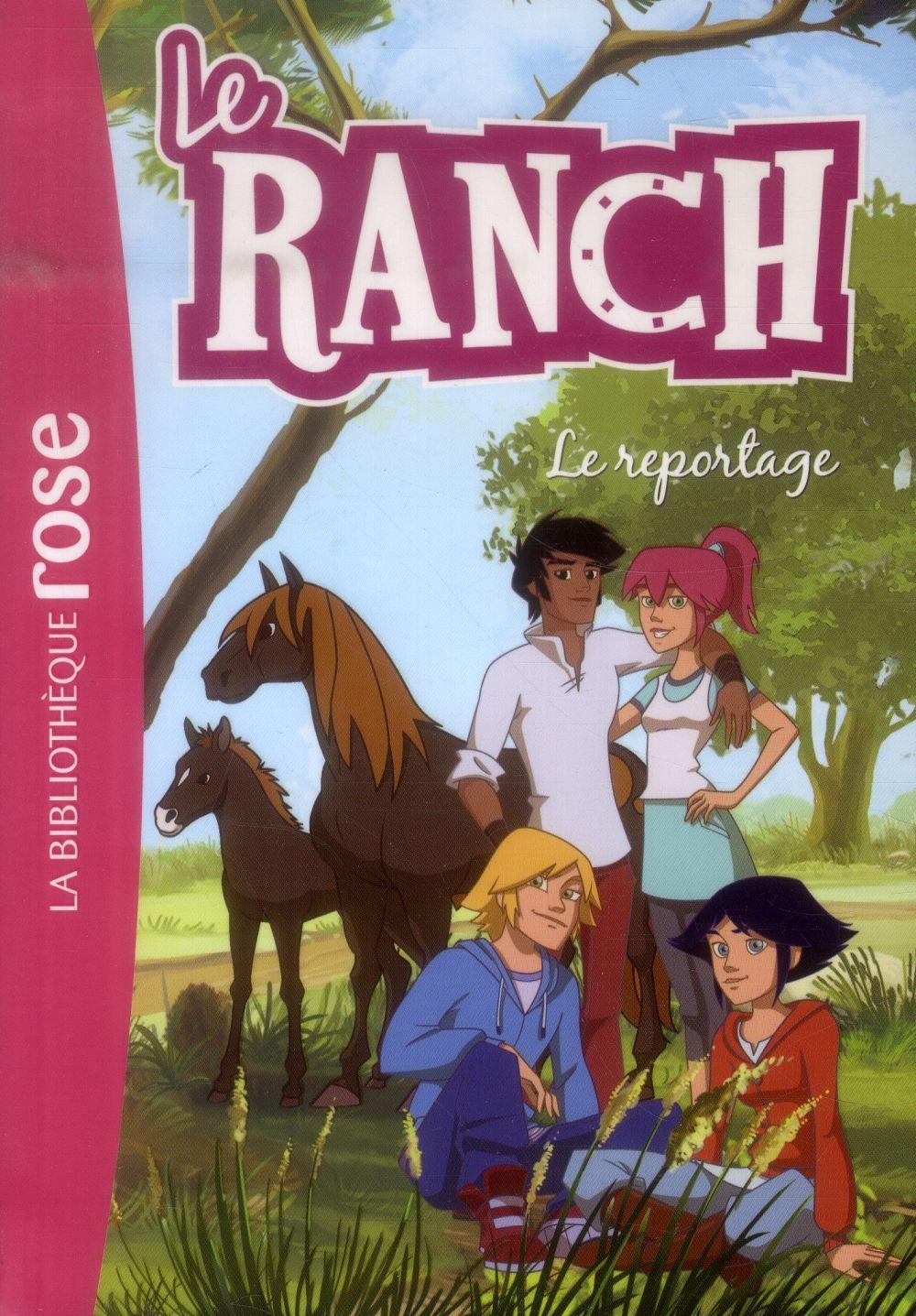 LE RANCH - T10 - LE RANCH 10 - LE REPORTAGE XXX Hachette Jeunesse