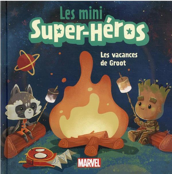 MARVEL - LES MINI SUPER HEROS - LES VACANCES DE GROOT XXX HACHETTE