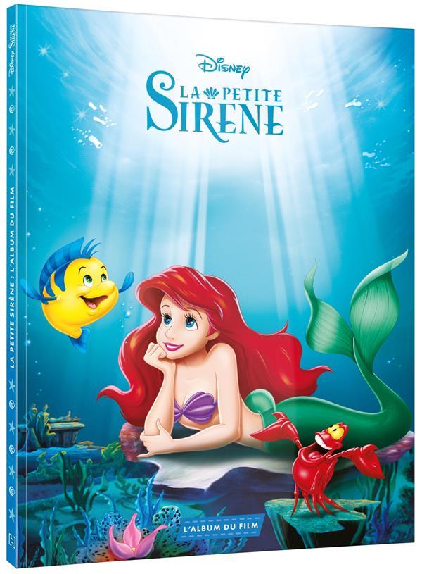 LA PETITE SIRENE - L'ALBUM DU FILM - DISNEY PRINCESSES XXX HACHETTE