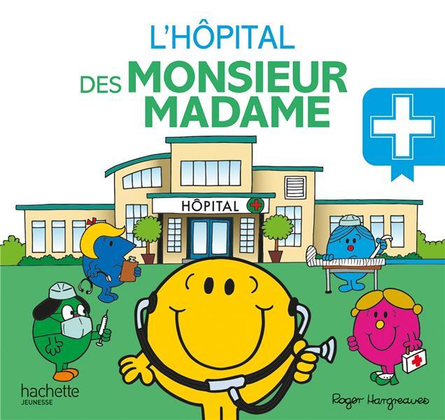 L'HOPITAL DES MONSIEUR MADAME HARGREAVES ADAM HACHETTE