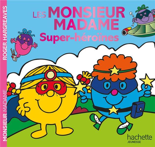 MONSIEUR MADAME -  SUPER-HEROINES HARGREAVES ADAM HACHETTE