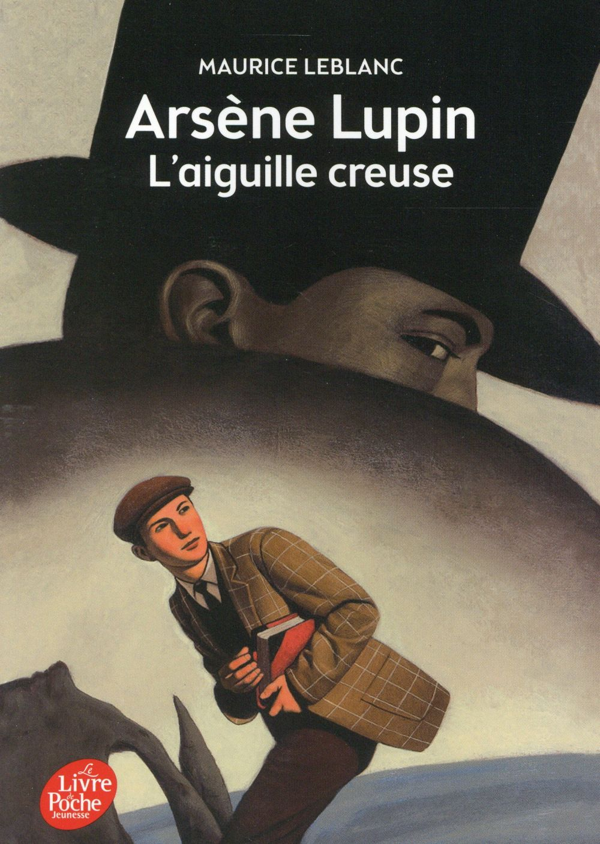 ARSENE LUPIN  -  L'AIGUILLE CREUSE LEBLANC, MAURICE Le Livre de poche jeunesse