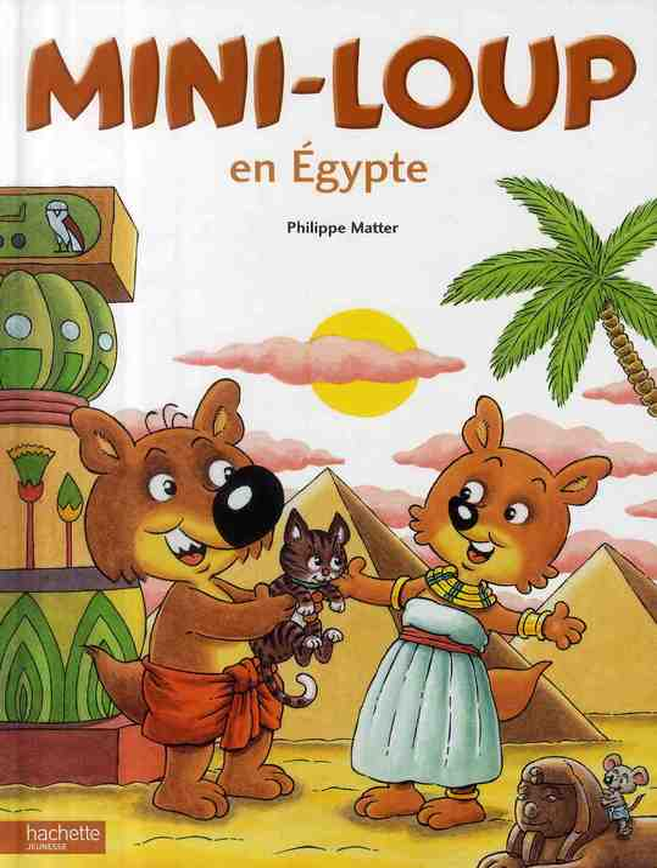 MINI-LOUP EN EGYPTE MATTER PHILIPPE HACHETTE