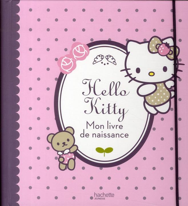 HELLO KITTY  -  MON LIVRE DE NAISSANCE XXX HACHETTE