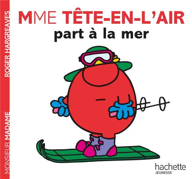 MADAME TETE-EN-L'AIR PART A LA MER XXX HACHETTE