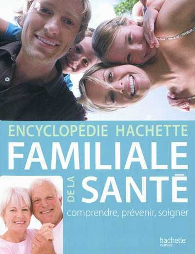 ENCYCLOPEDIE HACHETTE FAMILIALE DE LA SANTE COLLECTIF HACHETTE