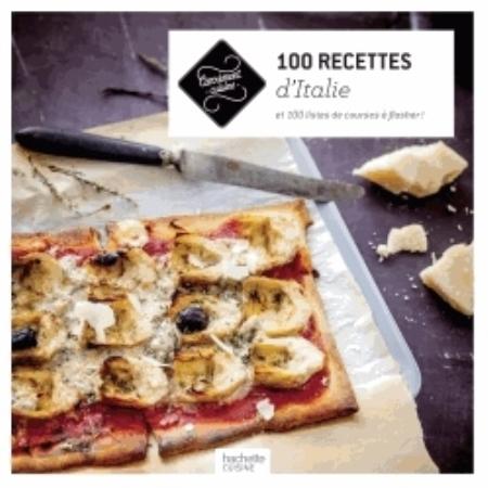 100 RECETTES D'ITALIE - ET 100 LISTES DE COURSES A FLASHER ! XXX Hachette Pratique