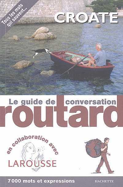 LE ROUTARD GUIDE DE CONVERSATION CROATE XXX HACHETTE