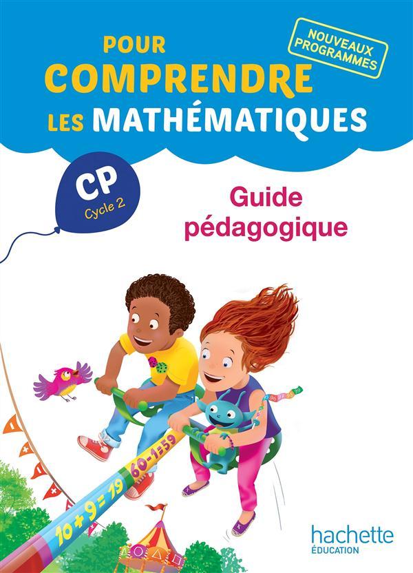 POUR COMPRENDRE LES MATHEMATIQUES CP - GUID E PEDAGOGIQUE - ED. 2016