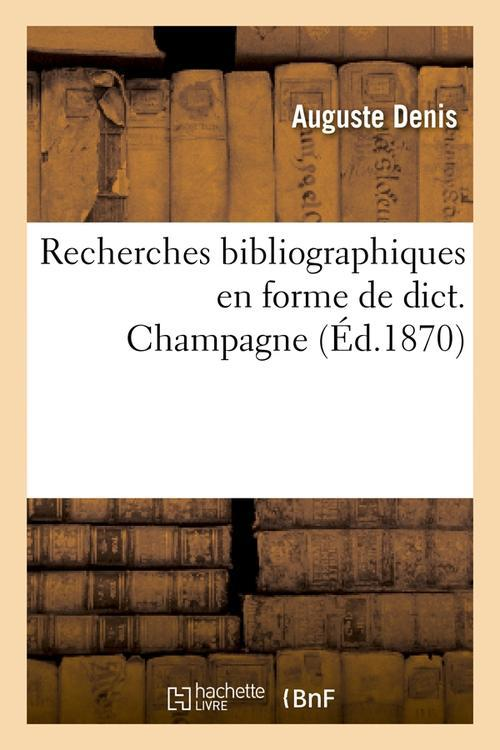 RECHERCHES BIBLIOGRAPHIQUES EN FORME DE DICT. CHAMPAGNE (ED.1870) DENIS AUGUSTE HACHETTE