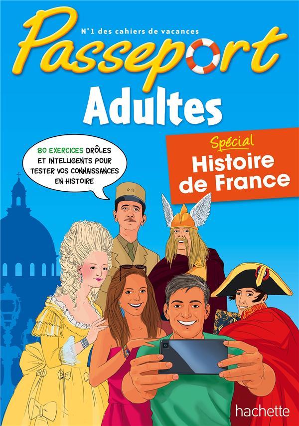 PASSEPORT  -  ADULTES  -  HISTOIRE DE FRANCE SCOTTO-GABRIELLI A. Hachette Education