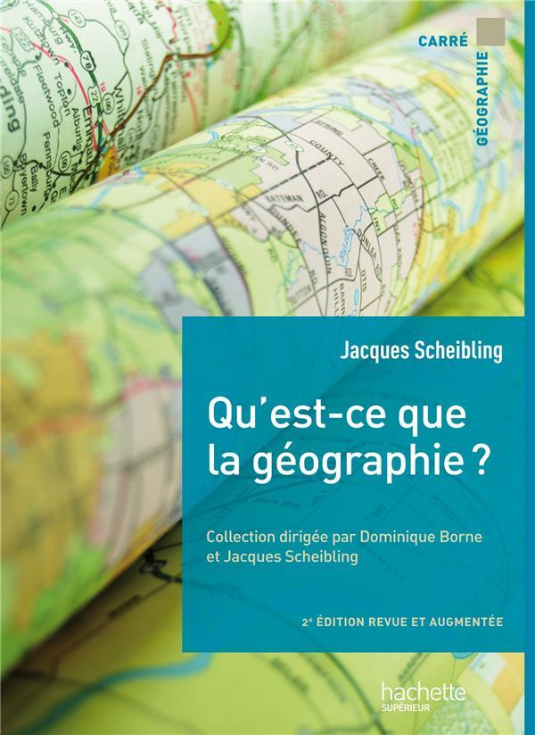 Scheibling Jacques - QU'EST-CE QUE LA GEOGRAPHIE ?