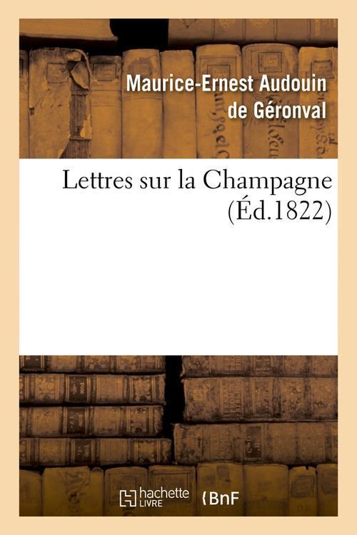 LETTRES SUR LA CHAMPAGNE (ED.1822) AUDOUIN DE GERONVAL HACHETTE