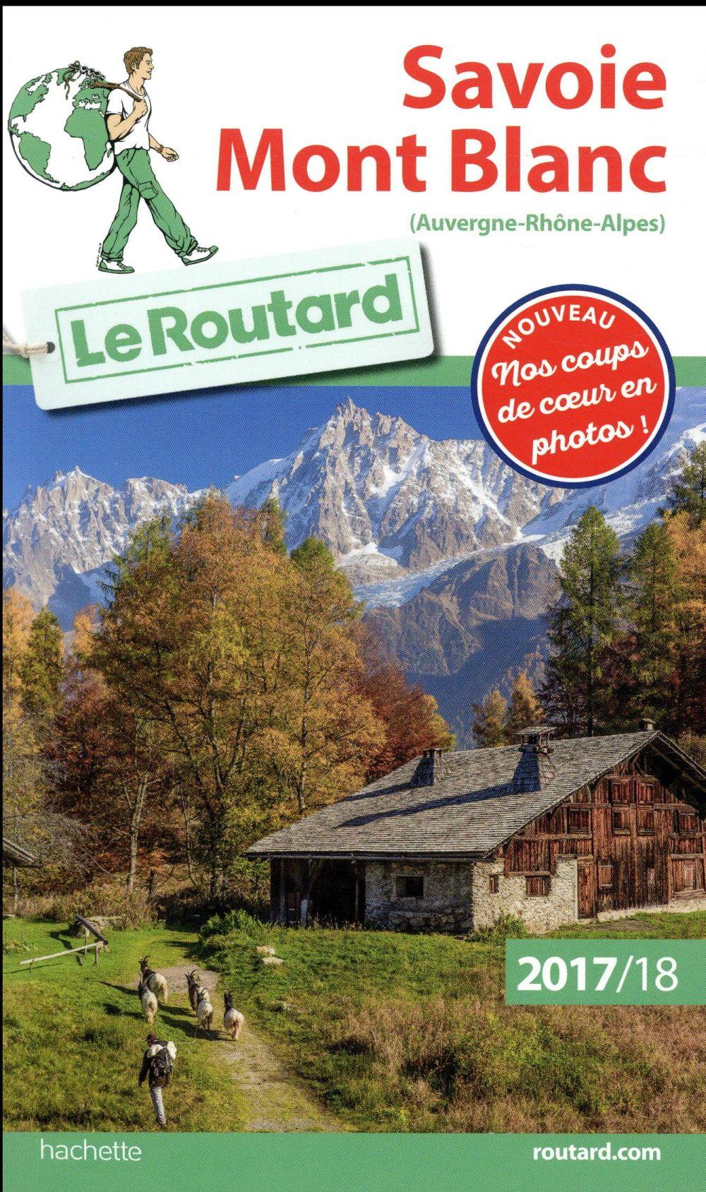 GUIDE DU ROUTARD  -  SAVOIE MONT BLANC (EDITION 20172018) XXX Hachette Tourisme