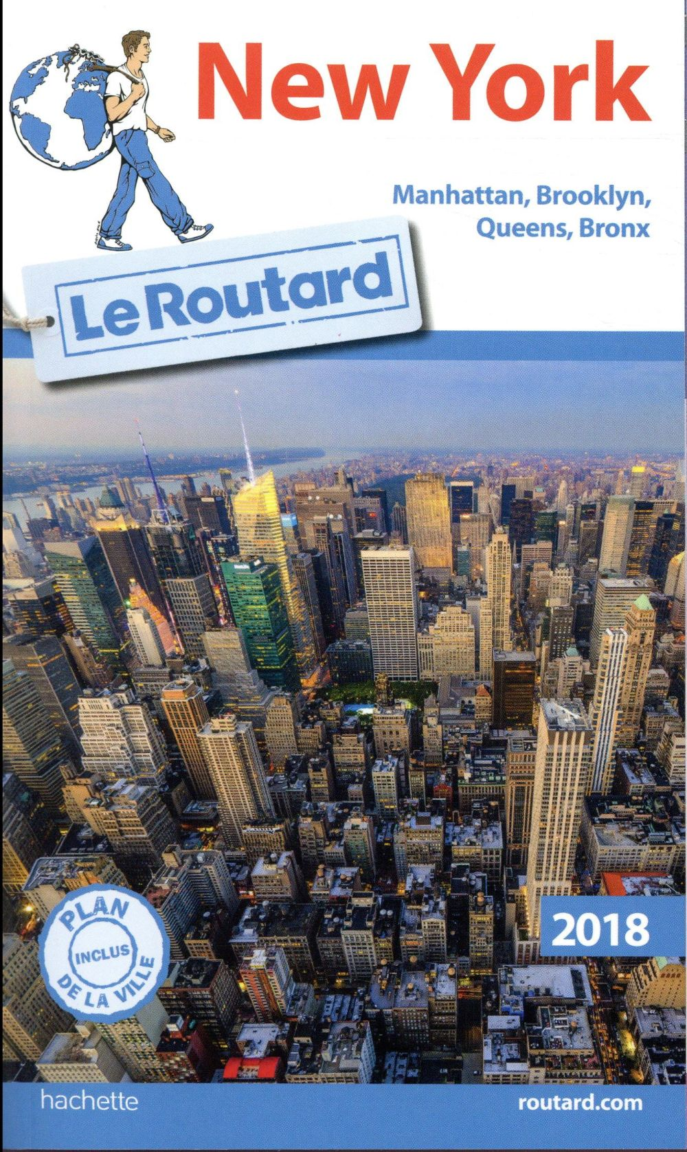 GUIDE DU ROUTARD NEW YORK 2018 - MANATTHAN, BROOKLYN, QUEENS, BRONX Gloaguen Philippe Hachette Tourisme