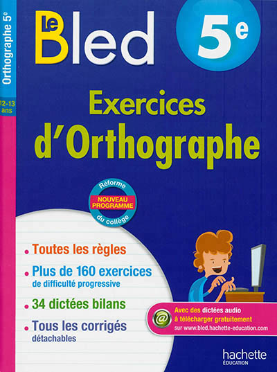 CAHIERS BLED  -  EXERCICES D'ORTHOGRAPHE  -  5EME ROBERT/BERLION Hachette Education