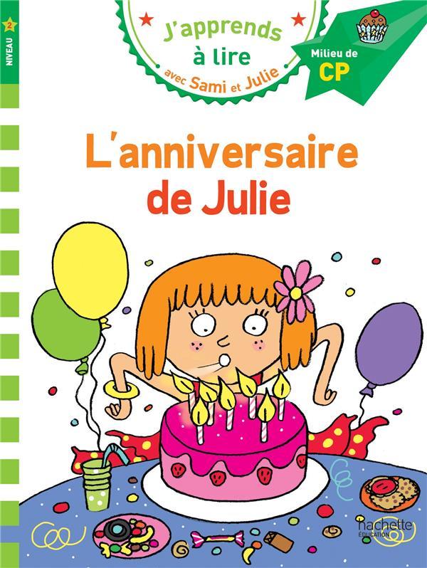 J'APPRENDS A LIRE AVEC SAMI ET JULIE  -  L'ANNIVERSAIRE DE JULIE LAMARCHE LEO Hachette Education