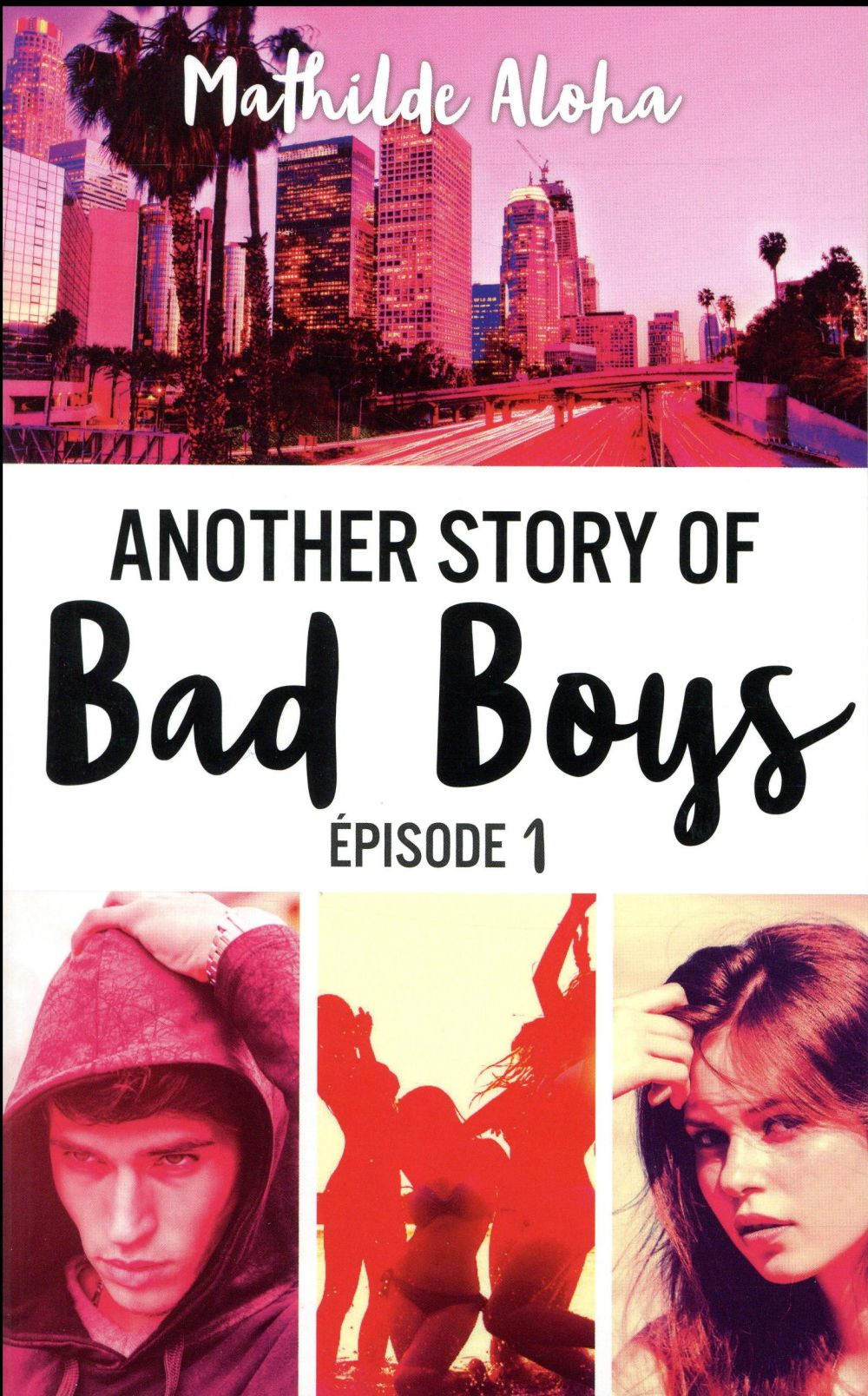 ANOTHER STORY OF BAD BOYS - TOME 1 Aloha Mathilde Hachette romans