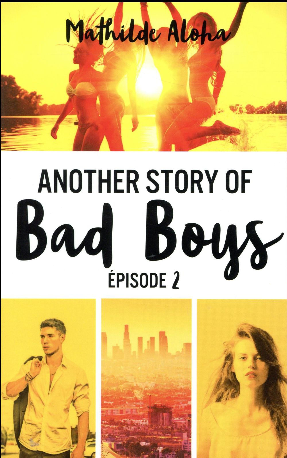 ANOTHER STORY OF BAD BOYS - TOME 2 Aloha Mathilde Hachette romans