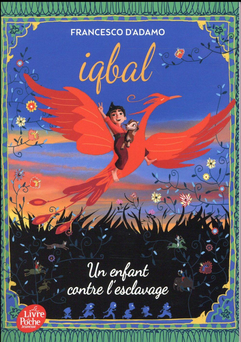 IQBAL, UN ENFANT CONTRE L'ESCLAVAGE FRANCESCO ADAMO D Le Livre de poche jeunesse