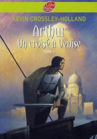 ARTHUR T.3  -  UN CROISE A VENISE CROSSLEY-HOLLAND K. HACHETTE