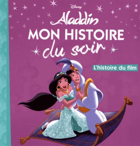 ALADDIN - MON HISTOIRE DU SOIR - L'HISTOIRE DU FILM Walt Disney company Hachette jeunesse-Disney