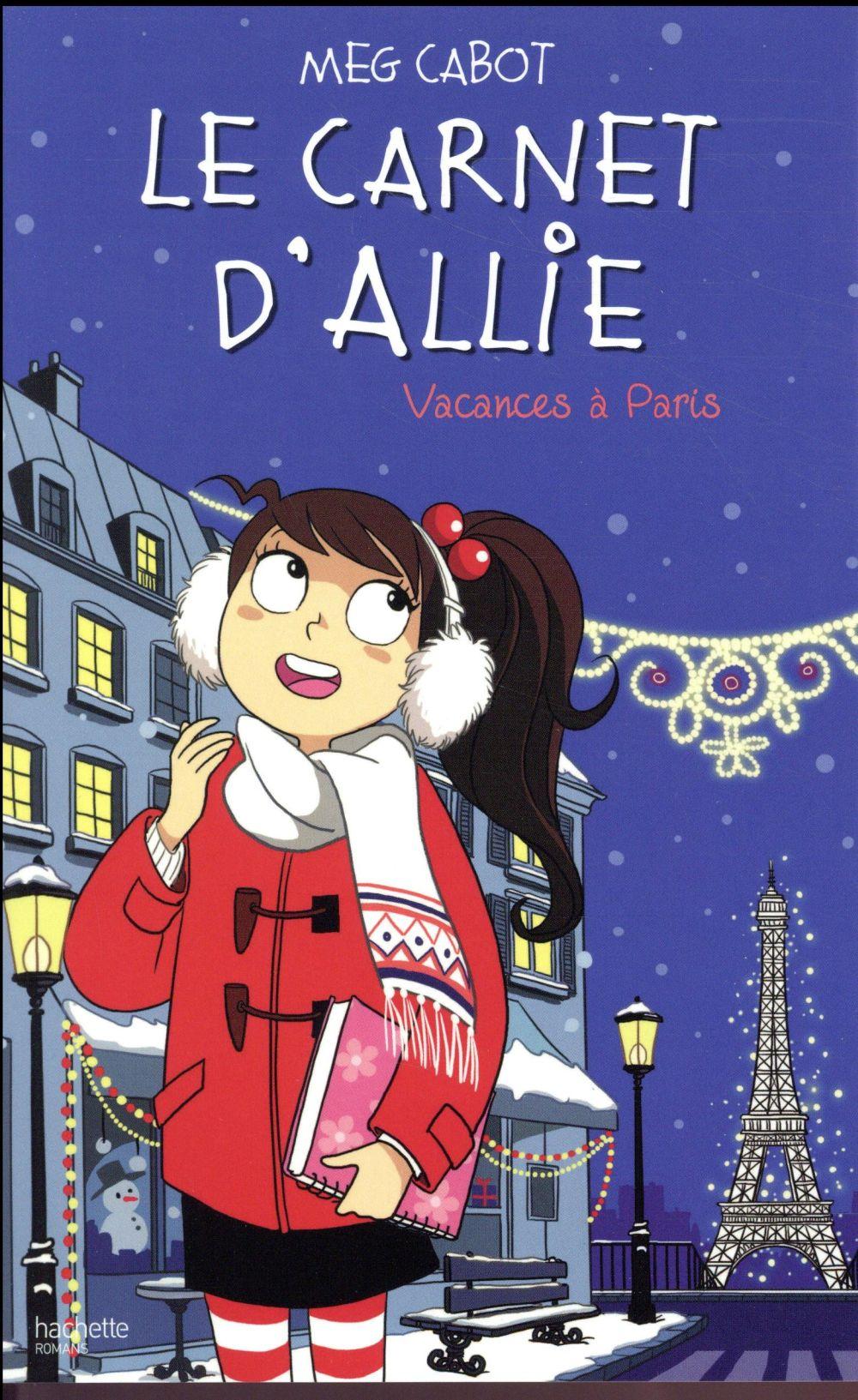 LE CARNET D'ALLIE - T07 - LE CARNET D'ALLIE - VACANCES A PARIS