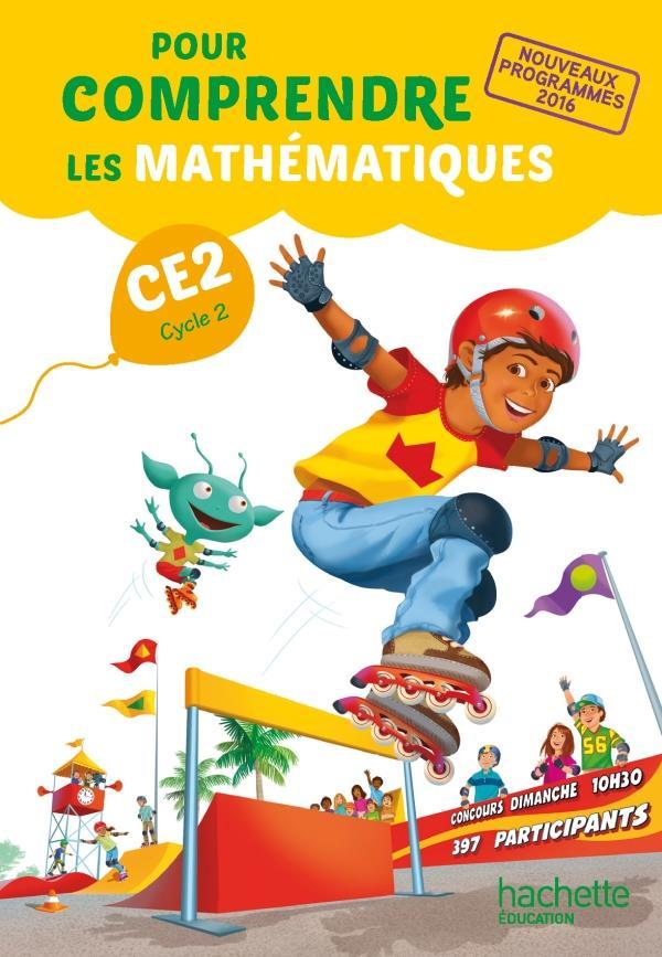 POUR COMPRENDRE LES MATHS  -  CE2  -  LIVRE DE L'ELEVE (EDITION 2017)