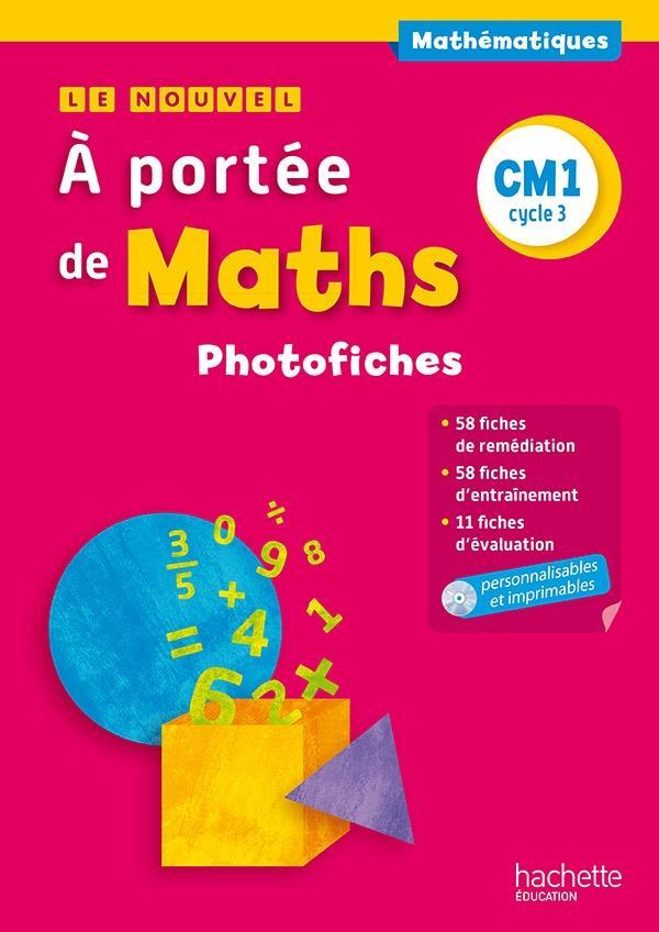 A PORTEE DE MATHS  -  CM1  -  PHOTOFICHES (EDITION 2015) TROSSEVIN/MEUNIER Hachette Education