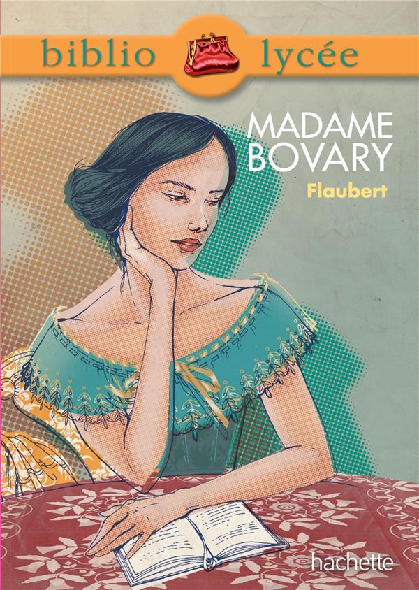 Flaubert Gustave - BIBLIOLYCEE - MADAME BOVARY DE GUSTAVE FLAUBERT