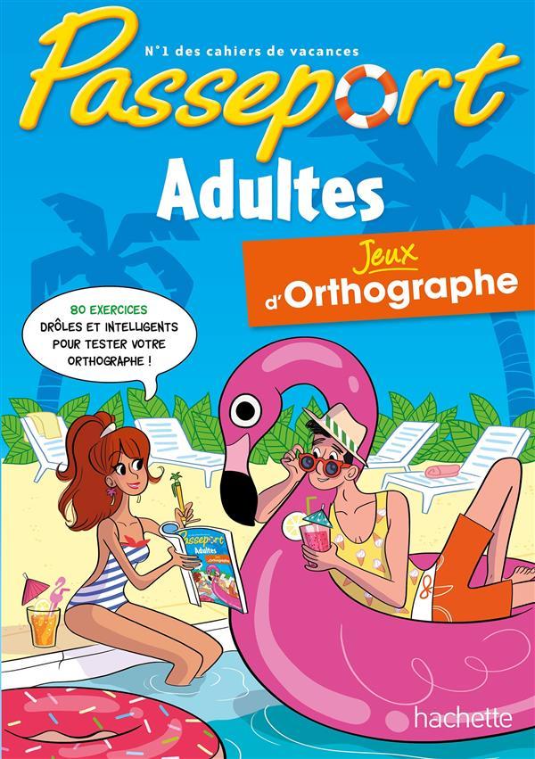 PASSEPORT  -  ADULTES  -  JEUX D'ORTHOGRAPHE ELUERD ROLAND Hachette Education