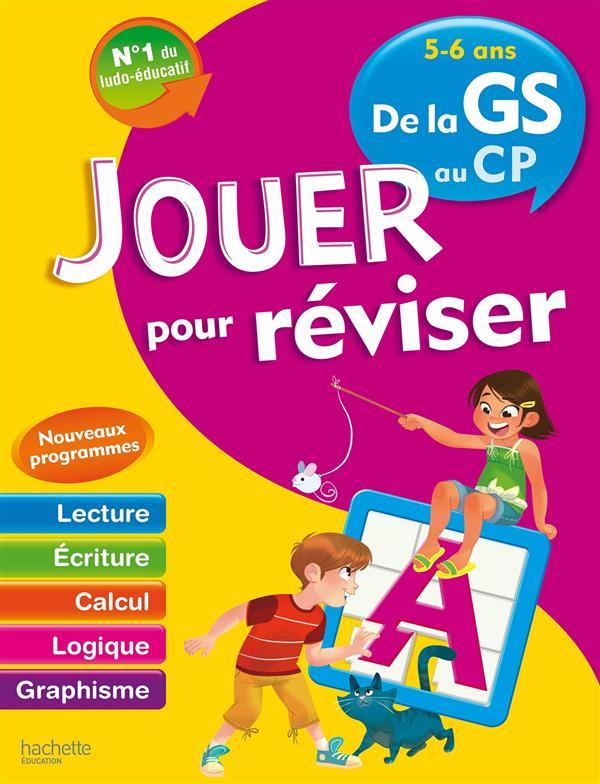 JOUER POUR REVISER  -  DE LA GRANDE SECTION AU CP BONTE THERESE Hachette Education