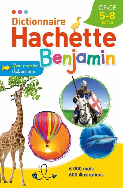 DICTIONNAIRE HACHETTE BENJAMIN 5-8 ANS XXX HACHETTE