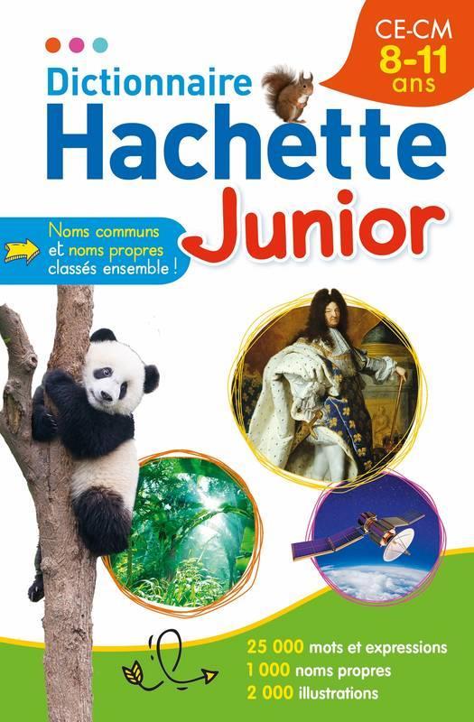 DICTIONNAIRE HACHETTE JUNIOR - CE-CM - 8-11 ANS XXX HACHETTE