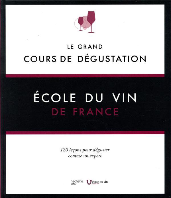 LE GRAND COURS DE DEGUSTATION ECOLE DU VIN HACHETTE PRAT