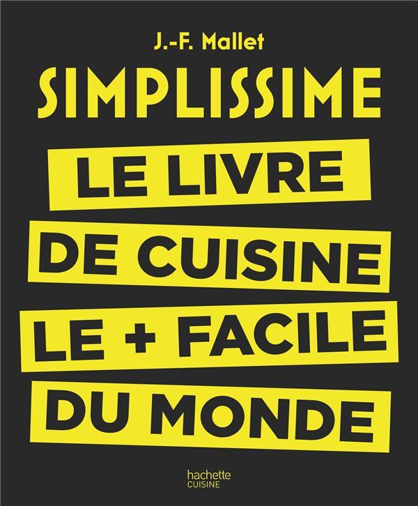 SIMPLISSIME - LE LIVRE DE CUIS MALLET JEAN-FRANCOIS HACHETTE PRAT