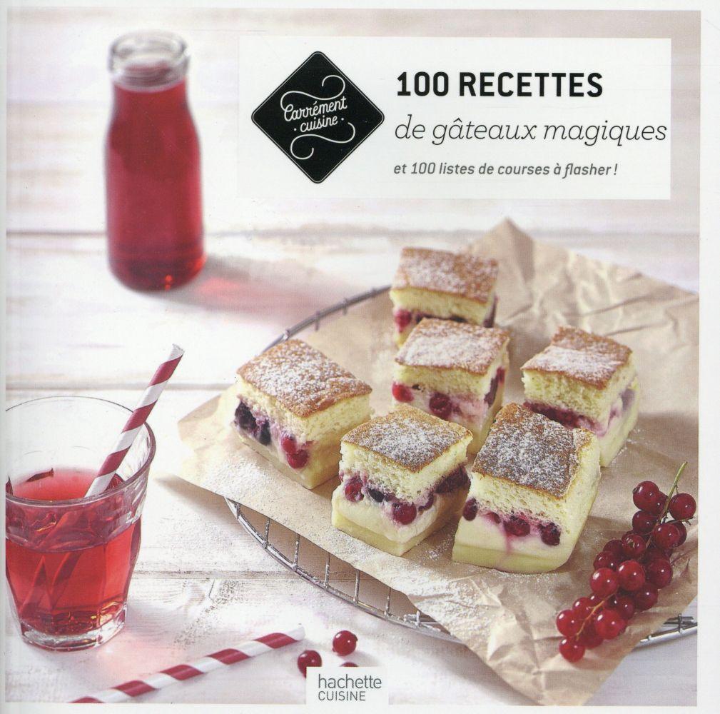 100 RECETTES DE GATEAUX MAGIQUES - ET 100 LISTES DE COURSES A FLASHER !  Hachette Pratique